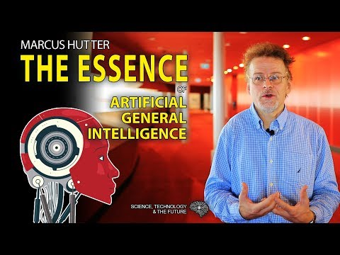 Marcus Hutter - The essence of Artificial General Intelligence