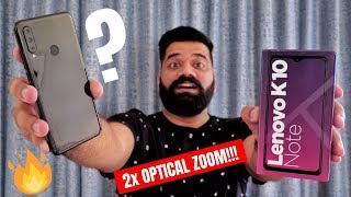 Lenovo K10 Note Unboxing & First Look - Optical Zoom in Mid range Smartphone