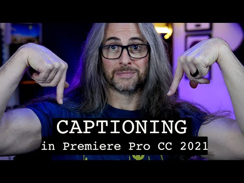 CAPTIONS and SUBTITLES in Premiere Pro CC 2021 (everything you need to know)