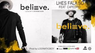 LOONY JOHNSON FEAT C4PEDRO  -  LHES FALA SO  ( AUDIO )