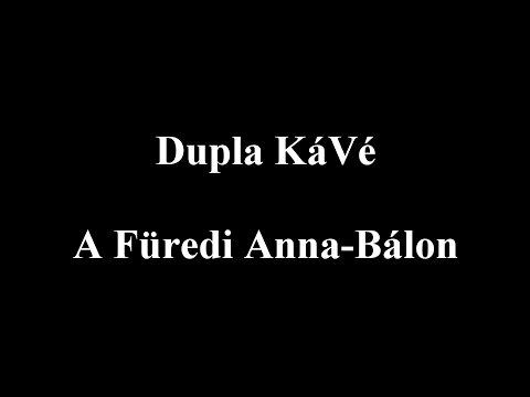 Dupla KáVé - A Füredi Anna-Bálon (dalszöveg - lyric video)