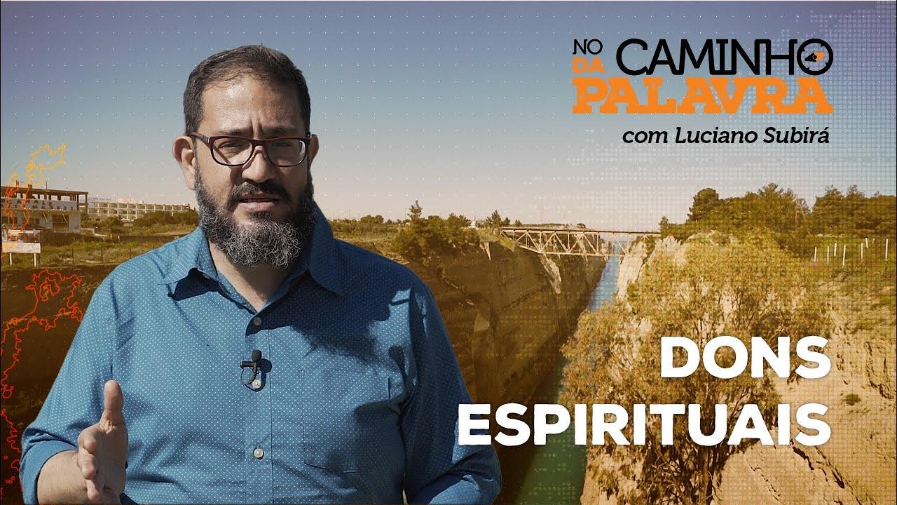 [NCDP] DONS ESPIRITUAIS - Luciano Subirá
