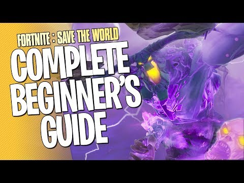 FORTNITE SAVE THE WORLD // THE COMPLETE BEGINNERS GUIDE TO EVERYTHING