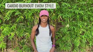 FIT | Cardio Burnout!