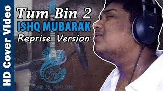 Download Hindi Video Songs - Ishq Mubarak - Tum Bin 2 | Arijit Singh | Cover by Brendon Fernandes