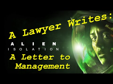 A Lawyer Writes: A Letter to Management (Alien Isolation)