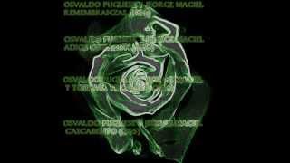 Osvaldo Pugliese Y Jorge Maciel (Remembranzas-Adios corazon-Y todavia te quiero-Cascabelito)