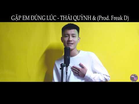 Gặp Em Đúng Lúc 【刚好遇见你】 {Lời Việt } | Thái Quỳnh & Prod.Freak D