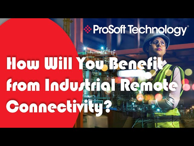 How Will You Benefit from Industrial Remote Connectivity?