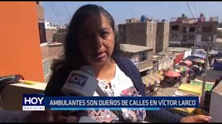 Víctor Larco: Vendedores ambulantes son dueños de calles