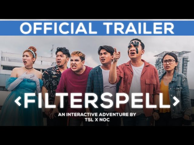 [TSL x NOC Collab] Movie: Filterspell (Official Trailer)