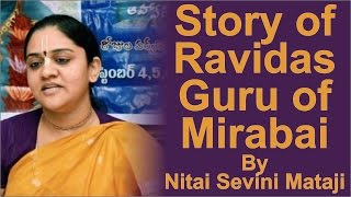 Story of Ravidas Guru of Mirabai by Nitai Sevini Mataji