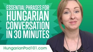 Essential Phrases You Need for Great Conversation in Hungarian