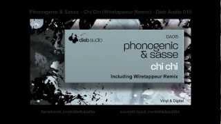 Phonogenic & Sasse - Chi Chi (Wiretappeur Remix) - Dieb Audio 015