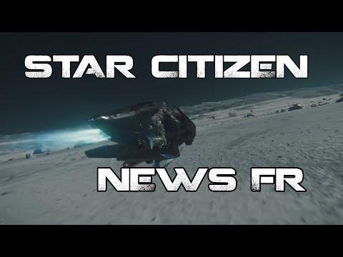 Star Citizen ATV - NEWS FR 13/07/2017