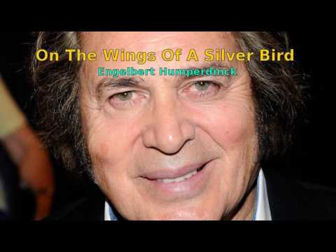 On the Wings of a Silver Bird - Engelbert Humperdinck - Lyrics