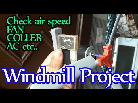 how to made windmill project and to check wind speed Homemade