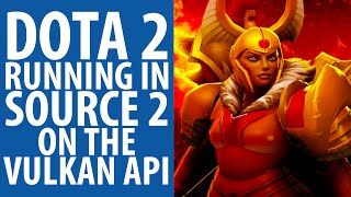 Dota 2 running in Source 2 on the Vulkan API - GDC 2015