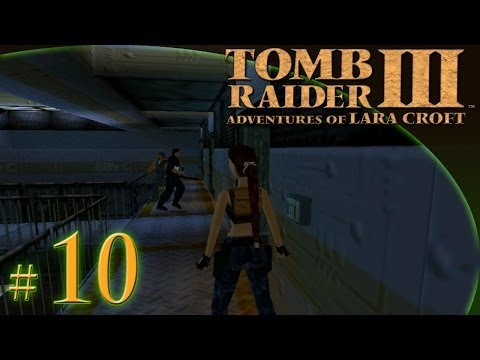 "Let's Play: Tomb Raider III odc. 10 - High Security Compound [1/2] - ""Kompania"""
