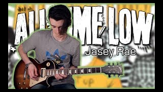 All Time Low - Jasey Rae (Guitar & Bass Cover w/ Tabs)