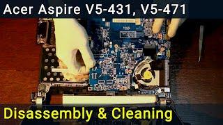 Acer Aspire V5-431, V5-471 Disassembling And Fan Cleaning, разборка и чистка ноутбука