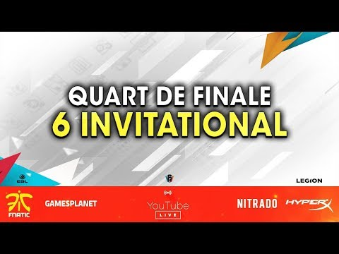 ON CAST LES QUARTS DE FINALE DU 6 INVITATIONAL ! RAINBOW SIX SIEGE