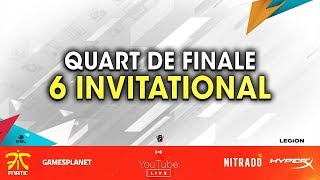 ON CAST LES QUARTS DE FINALE DU 6 INVITATIONAL AVEC SKYRROZ ! RAINBOW SIX SIEGE