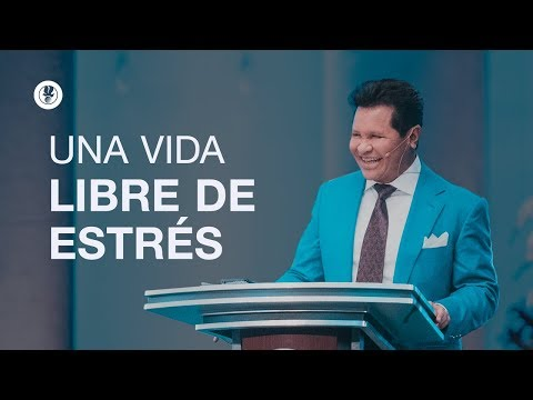 ¿Como vivir una vida libre del estrés? - 2 de Junio, 2019 | Guillermo Maldonado