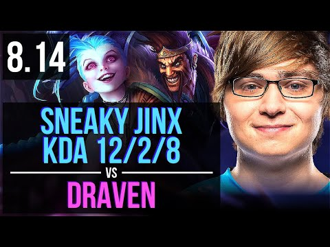 C9 Sneaky - JINX Vs DRAVEN (ADC) ~ KDA 12/2/8, Dominating ~ NA Challenger ~ Patch 8.14