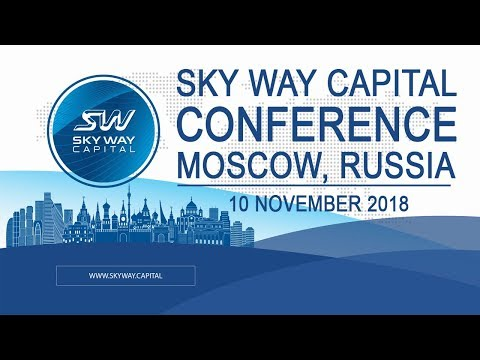 SKY WAY CAPITAL Conference in Moscow, Russia on 10 November 2018