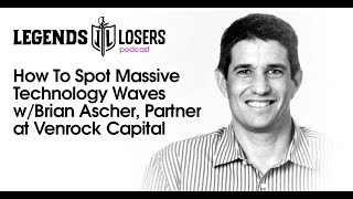 How To Spot Massive Technology Waves w/Brian Ascher, Partner at Venrock Capital