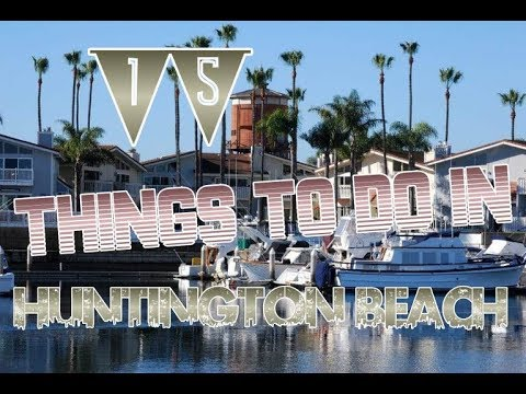 Top 15 Things To Do In Huntington Beach, California