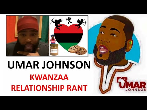 UMAR JOHNSON ~ Kwanza Relationship Rant Reveals His Own Dysfunction thumbnail