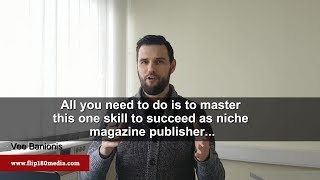 Just one skill t๐ master to succeed as niche magazine publisher