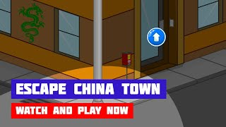 Escape China Town · Game · Walkthrough