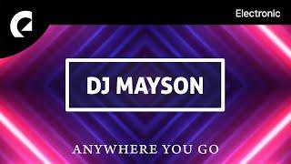 DJ Mayson - Anywhere You Go