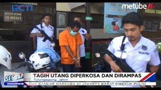 Niat Tagih Utang, Wanita Diperkosa Pria yang Meminjam Uang - Sergap 04/09