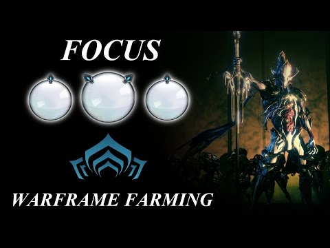 Warframe Farming - Focus (In-depth Guide) 2017