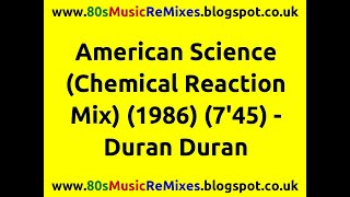 American Science (Chemical Reaction Mix) - Duran Duran