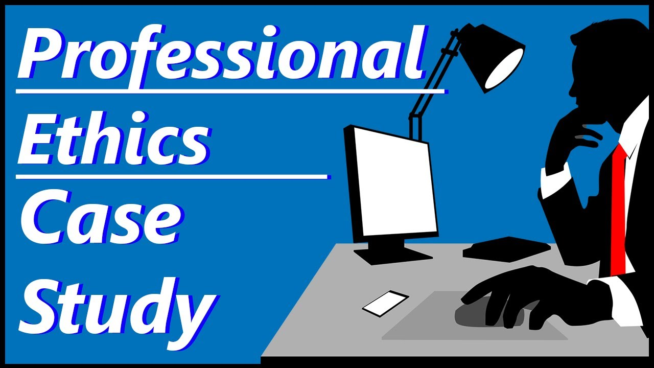 case study related to professional ethics