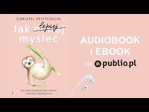 Jak Lepiej Myśleć. Christel Petitcollin. Audiobook PL