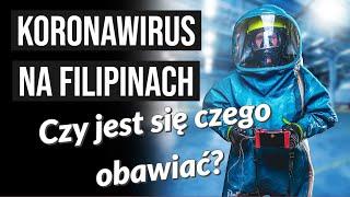 KoronaWirus 2019-nCoV na Filipinach - czy jest się czego obawiać?