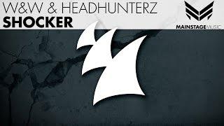 W&W & Headhunterz - Shocker (Original Mix)