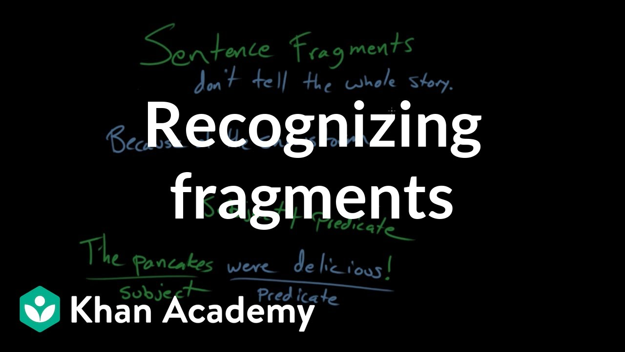 medium resolution of Recognizing fragments (video)   Khan Academy