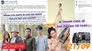 Tranh cãi FAPTV bị chê hài nhảm mà có nút kim cương | Sĩ Thanh chia sẻ sau drama túi fake- GNCN 21/9