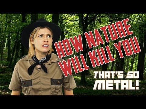 How Nature Will Kill You - THAT'S SO METAL! Episode 6