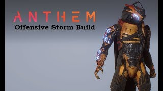Offensive Storm Build (Current) - Anthem PC