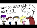 Why Do Teachers Do That? ft. Atimations (140+ SUBSCRIBERS!!!)