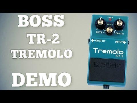 Boss TR-2 Tremolo Demo