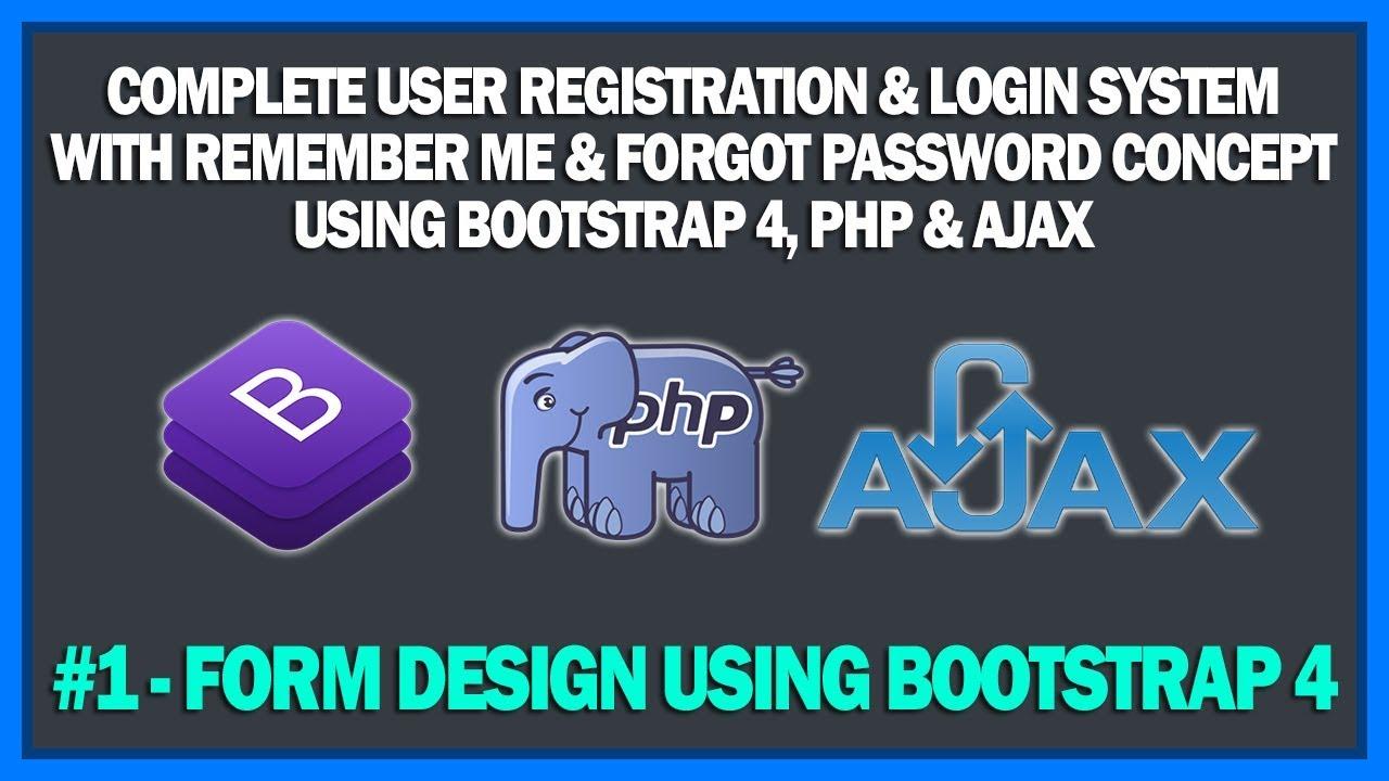 #1 Form Design Using Bootstrap 4 | Complete User Registration & Login  System Using PHP & Ajax